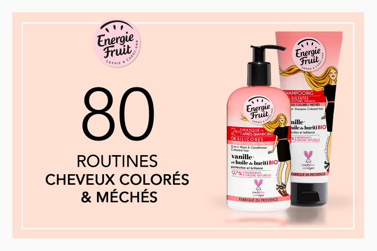 80 routines cheveux colorés Energie Fruit à tester