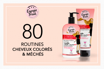 80 routines cheveux colorés Energie Fruit à tester
