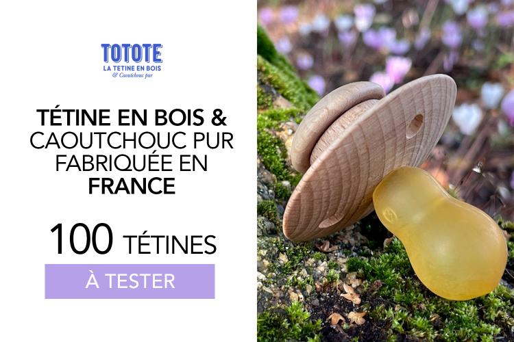 Tétine en bois & caoutchouc pur, fabriquée en France : 100 Tototes Pures ou Colorfull à tester !
