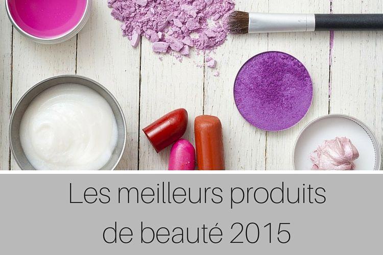 Les meilleurs produits de beauté 2015