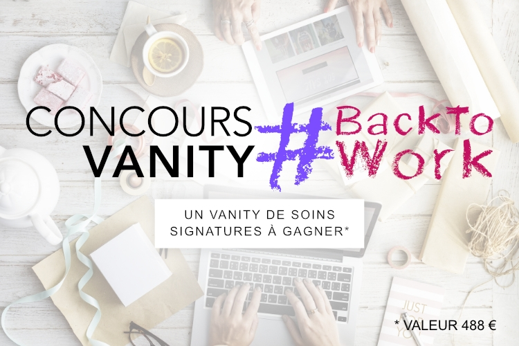 Concours : Votre Vanity Back to Work à gagner