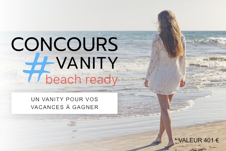 Concours : Votre Vanity Beach Ready à gagner