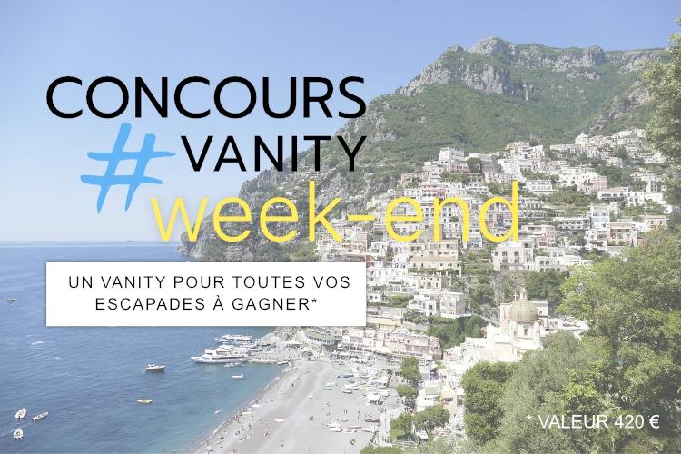 Concours du mois de Juin : votre Vanity Week-end à gagner