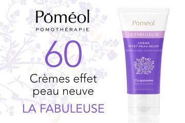 60 Crèmes Effet Peau Neuve LA FABULEUSE de Poméol à tester