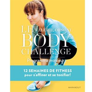 Le Body Challenge: 12 semaines pour s'affiner et se tonifier, Valérie Orsoni - Infos et avis