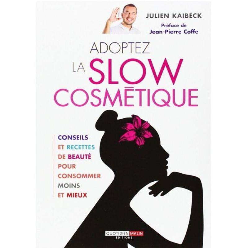 Adoptez la slow cosmétique, de Julien Kaibeck, LEDUC.S - Infos et avis
