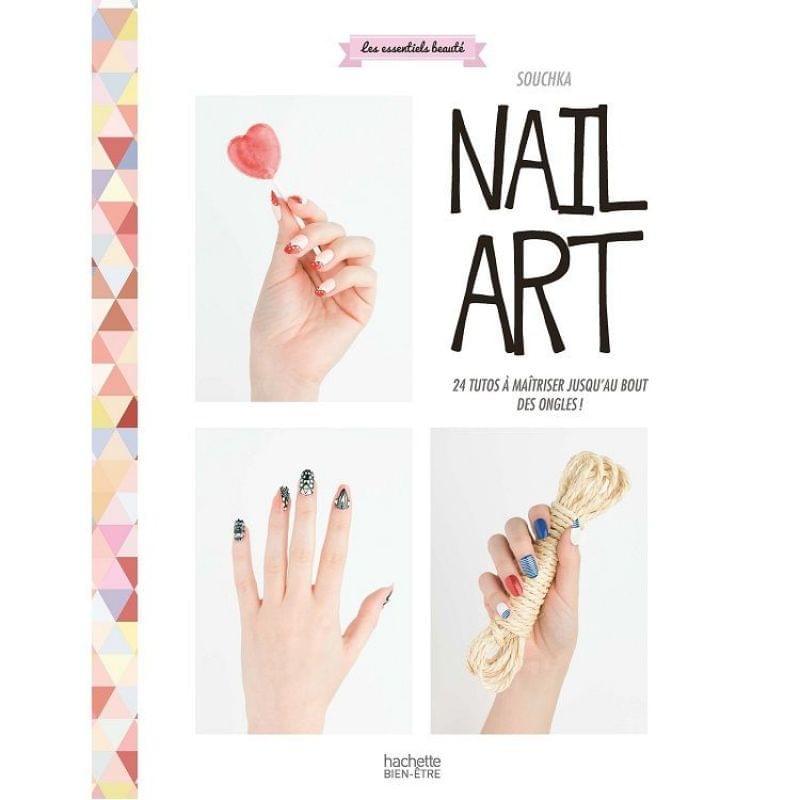 Nail art: 24 tutos à maîtriser jusqu'au bout des ongles ! de Souchka, Hachette Pratique - Infos et avis