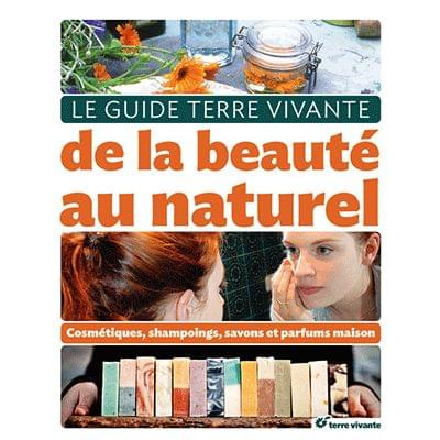 Le Guide Terre Vivante de la Beauté au Naturel, Terre Vivante - Infos et avis