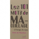 Les 101 mots du maquillage à l'usage de tous par Anne de Marnhac, Archibooks - Accessoires - Livres sur la beauté