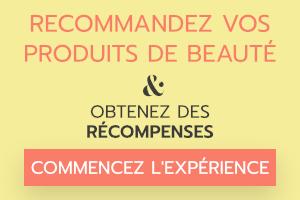 Recommendez vos produits de beauté et obtenez des récompenses